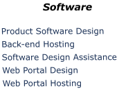 Software Product Software Design Back-end Hosting Software Design Assistance	 Web Portal Design		 Web Portal Hosting